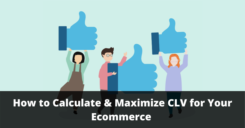 CLV For Ecommerce