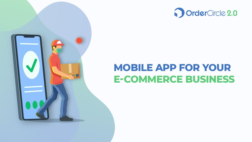 Mobile App for eCommerce Business and OMS