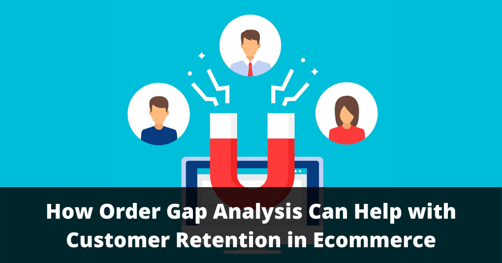 Order Gap Analysis