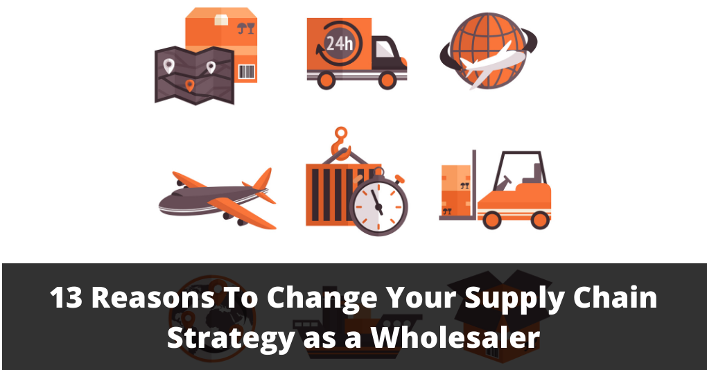 Supply Chain Strategy as a Wholesaler